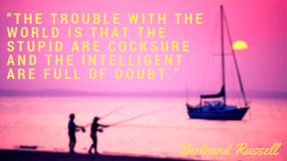 An Inspirational Quote about the Cocksure and the Intelligent, From Bertrand Russell